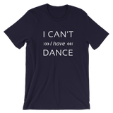 Dance quote T-shirt, I can't I have dance T-shirt, Short-Sleeve Unisex Dance T-Shirt - SD-style-shop