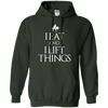 "Sweatshirts Forest Green / S ""I Eat And I Lift Things"" Hoodie"