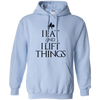 "Sweatshirts Light Blue / S ""I Eat And I Lift Things"" Hoodie"