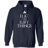 "Sweatshirts Navy / S ""I Eat And I Lift Things"" Hoodie"