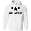 Sweatshirts White / S Just Squat It. Hoodie