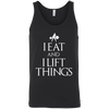 "T-Shirts Black / X-Small ""I Eat And I Lift Things"" Tank Top"
