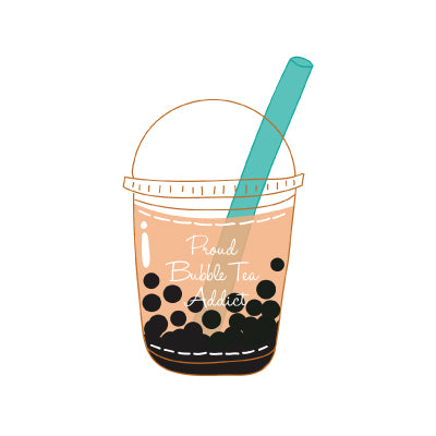 Proud Bubble Tea Addict