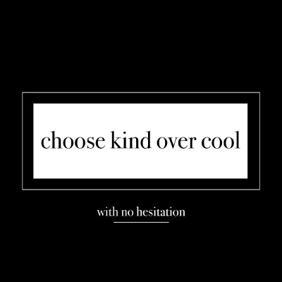 choose kind over cool