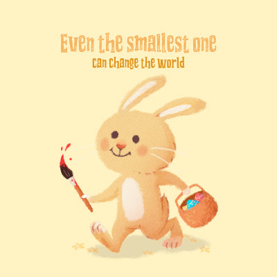 Even the smallest one can change the world