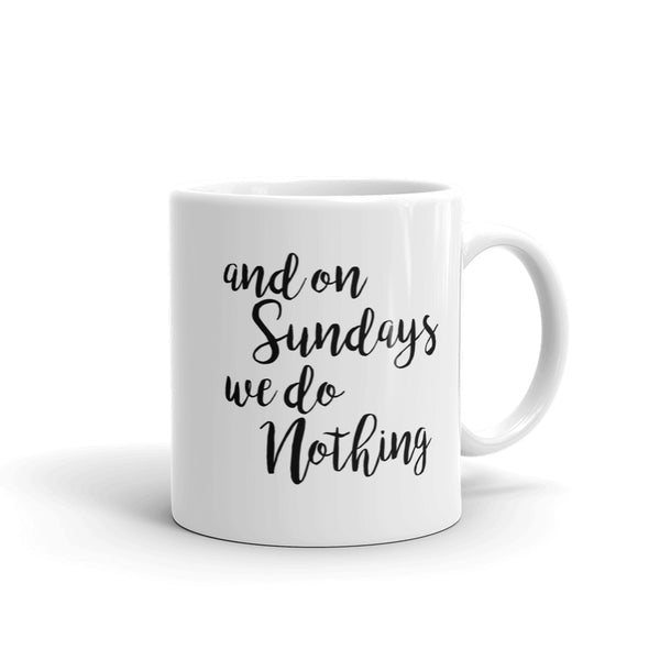 and on sundays, we do nothing
