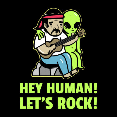 Hey Human! Let's Rock!
