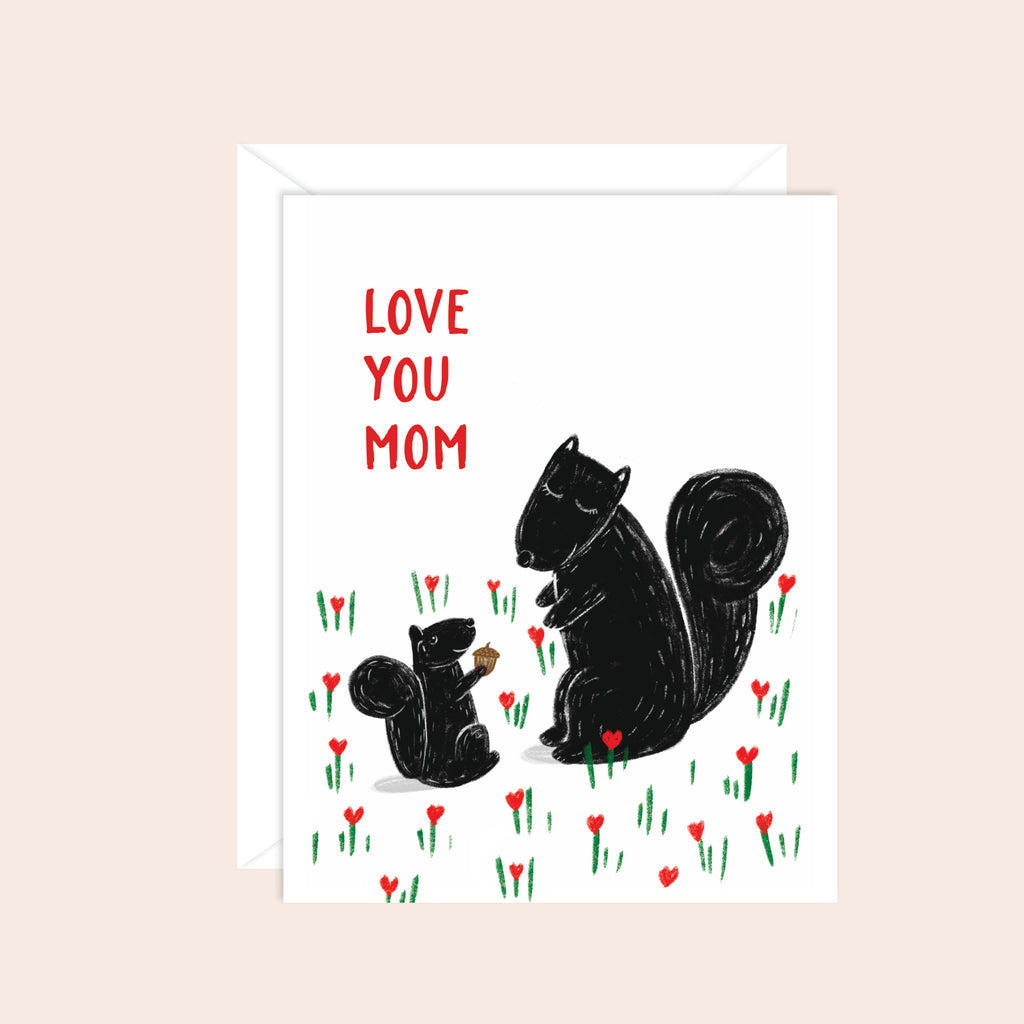 Love You Mom (Squirrels)