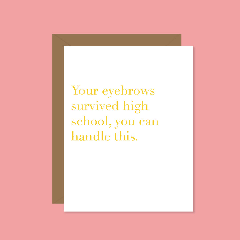 Your EyeBrows Survived, So Can You