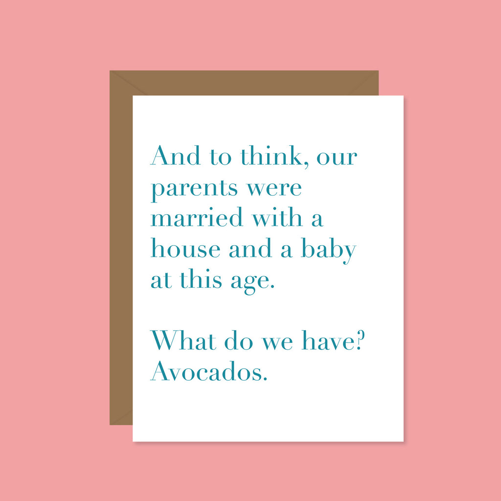 We Have Avocados
