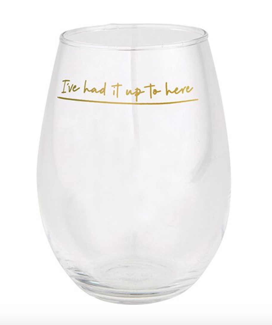 I've Had It Up To Here - Jumbo Wine Glass