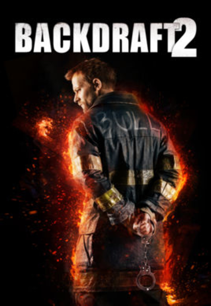 Backdraft 2 Vudu HDX or iTunes HD or Google Play HD or Movies Anywhere HD Code (HD iTunes & HD Google Play Transfer From Movies Anywhere)