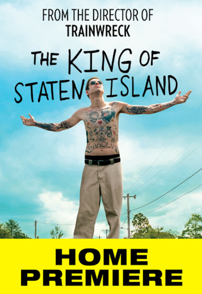 The King of Staten Island HD Digital Code (Redeems in Movies Anywhere; HDX Vudu & HD iTunes & HD Google Play Transfer From Movies Anywhere)