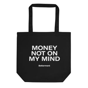 Money Not on My Mind Tote