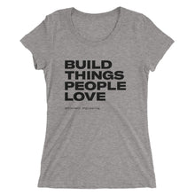 Load image into Gallery viewer, Ladies' Build Things T-Shirt