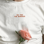 """NO TIME FOR ROMANCE"" TEE"