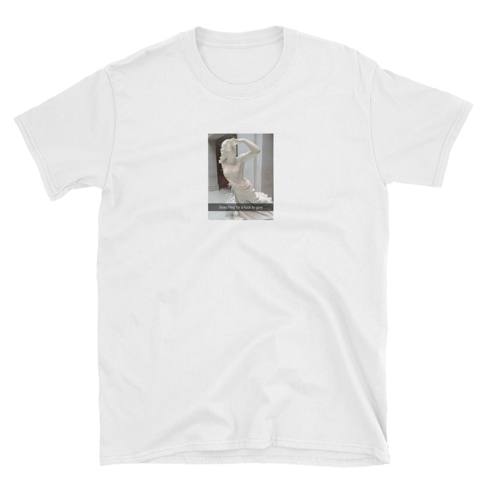 """LOOKING FOR A F* TO GIVE"" TEE"
