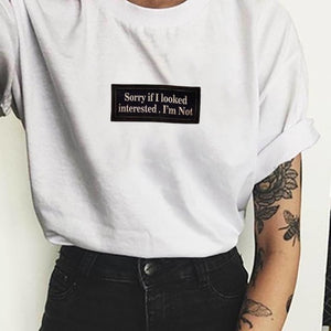 """Sorry If I Looked Interested"" TEE"