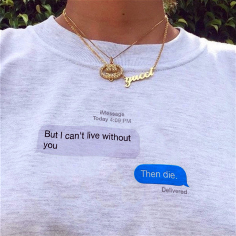 """But I Can't Live Without You"" TEE"