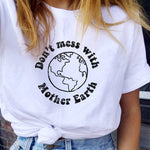 """Don't Mess with Mother Earth"" TEE"