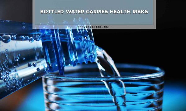 Bottled water carries health risks