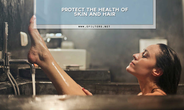 Protect the health of skin and hair