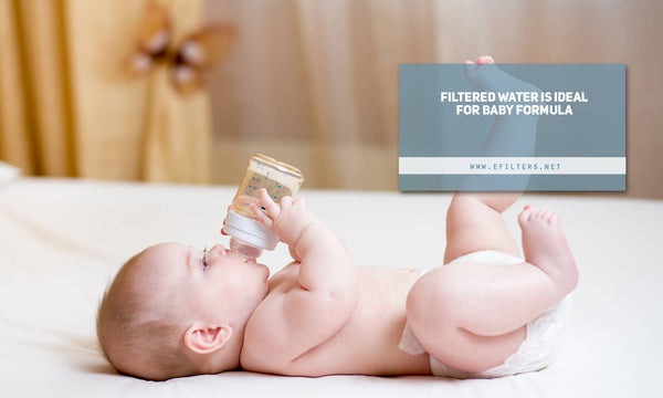 Filtered water is ideal for baby formula