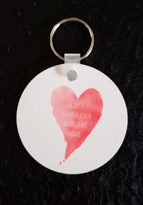 I Just Wanna Look More Like Love Round Acrylic Key Chain