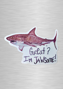 Great? I'm Jawsome! Vinyl Sticker/Decal