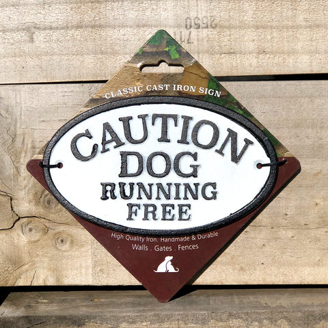 Caution Dog Running Free - Cast Iron Oval Sign