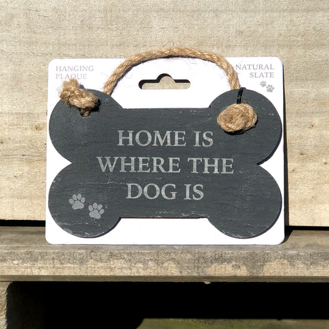 Home Is Where The Dog Is - Slate Bone