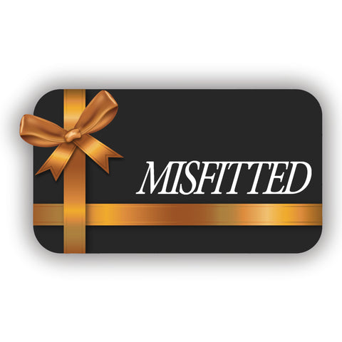 MisFitted E-Gift Card - MisFitted