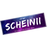 You are Scheinii