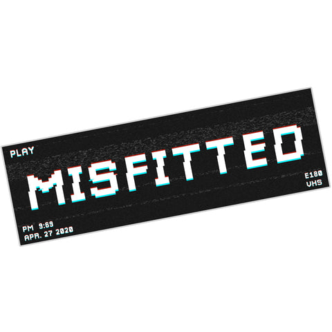 VHS Sticker - MisFitted