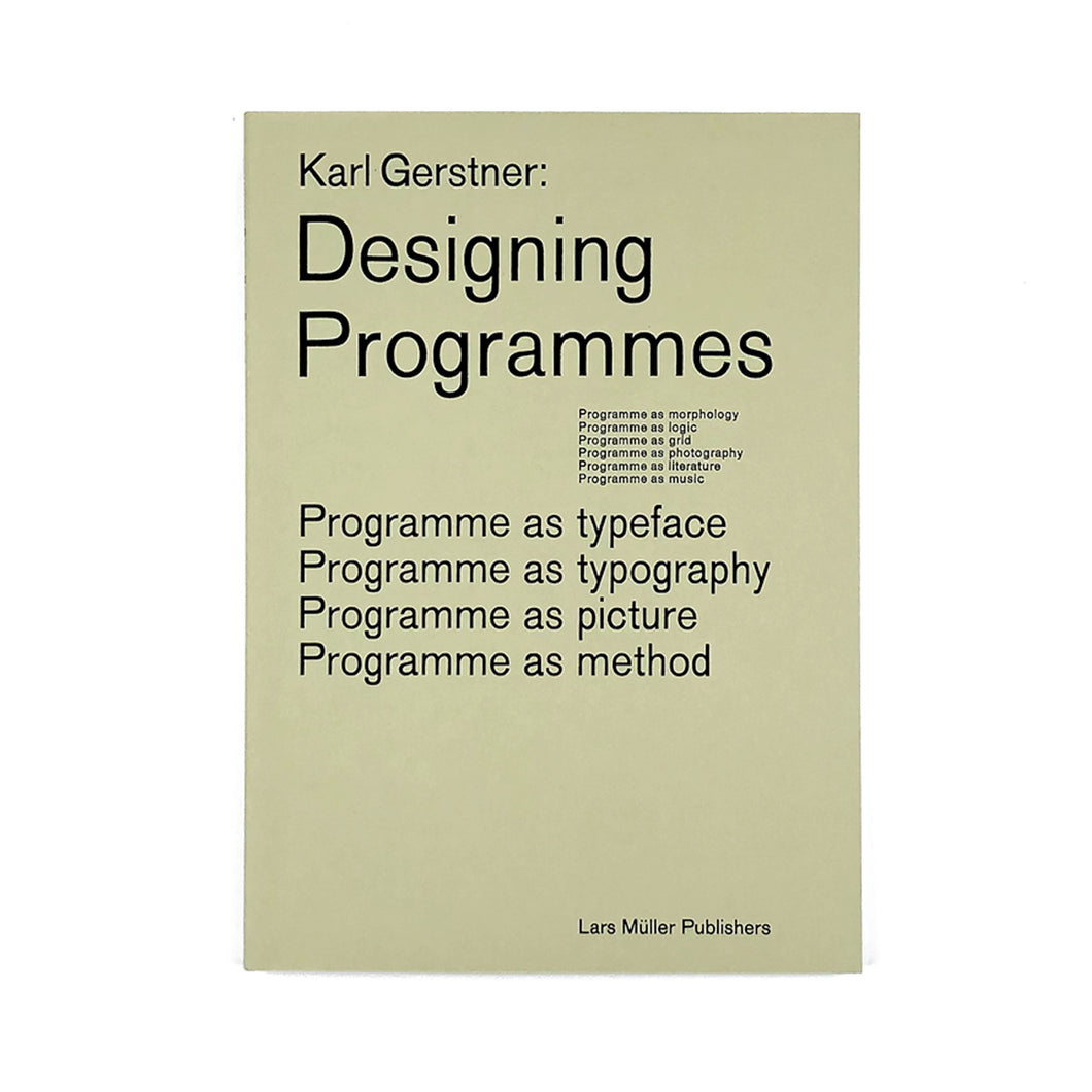 Designing Programmes. Programme as Typeface, Typography, Picture, Method