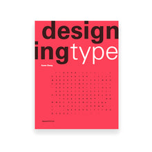Load image into Gallery viewer, Designing Type. Second edition