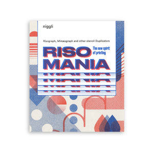 Risomania: The New Spirit of Printing