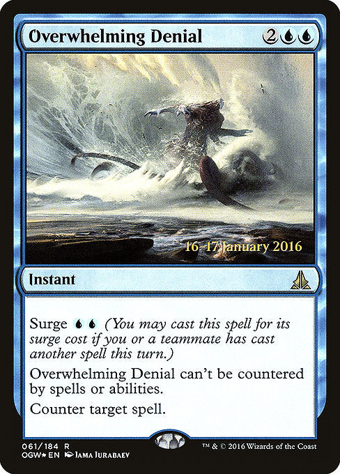 Overwhelming Denial [Oath of the Gatewatch Promos] | Emerald Dragon Games