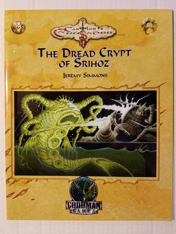 CASTLES & CRUSADES THE DREAD CRYPT OF SRIHOZ ADVENTURE CHARACTER LEVELS 9-11