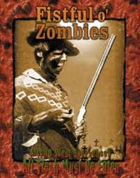 Fistful o' Zombies (All Flesh Must be Eaten)