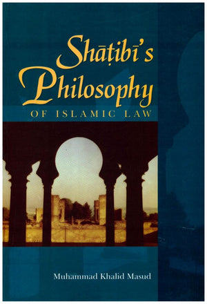 Shatibi's Philosophy Of Islamic Law-0
