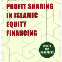 Capital and Profit Sharing in Islamic Equity Financing - Issues and Prospects-0