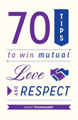 70 Tips to Win Mutual Love & Respect