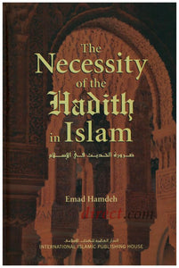 The Necessity of the Hadith in Islam