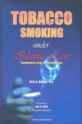 Tobacco Smoking Under Islamic Law: Controversy Over Its Introduction -0