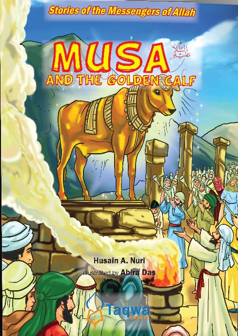 Stories of the Messenger of Allah- Musa And The Golden Calf