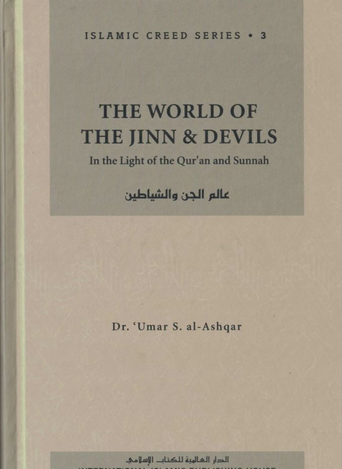 Islamic Creed Series - The World of The Jinn & Devils: Volume 3