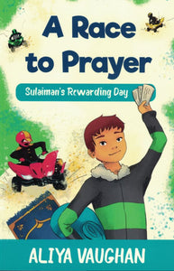 A Race To Prayer – Sulaiman's Rewarding Day