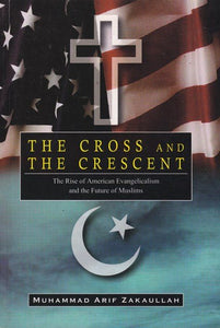 The Cross and The Crescent: The Rise of American Evangelicalism-0