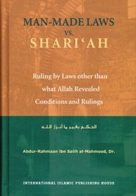 Man Made Laws Vs. Shariah: Ruling by Laws other than what Allah Revealed (Default)